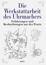 Buch Die Werkstattarbeit des Uhrmachers