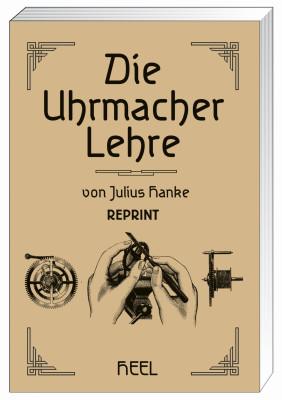 L'apprentissage de l'horlogerie « Die Uhrmacherlehre » (Livre de Hanke)
