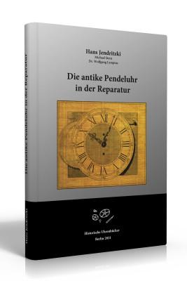 Buch Die antike Pendeluhr in der Reparatur - NEUAUFLAGE 2021