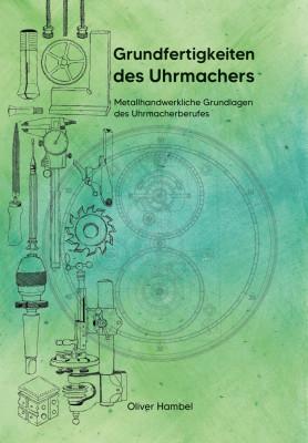 Buch Grundfertigkeiten des Uhrmachers - zweite, aktualisierte Auflage