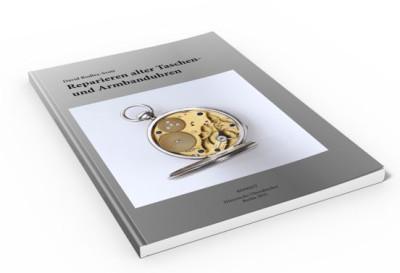 Buch Reparieren alter Taschen- und Armbanduhren