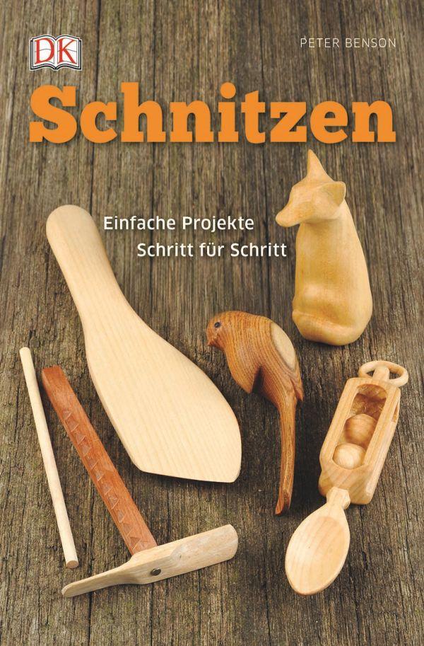 Buch Schnitzen -  Einfache Projekte Schritt für Schritt