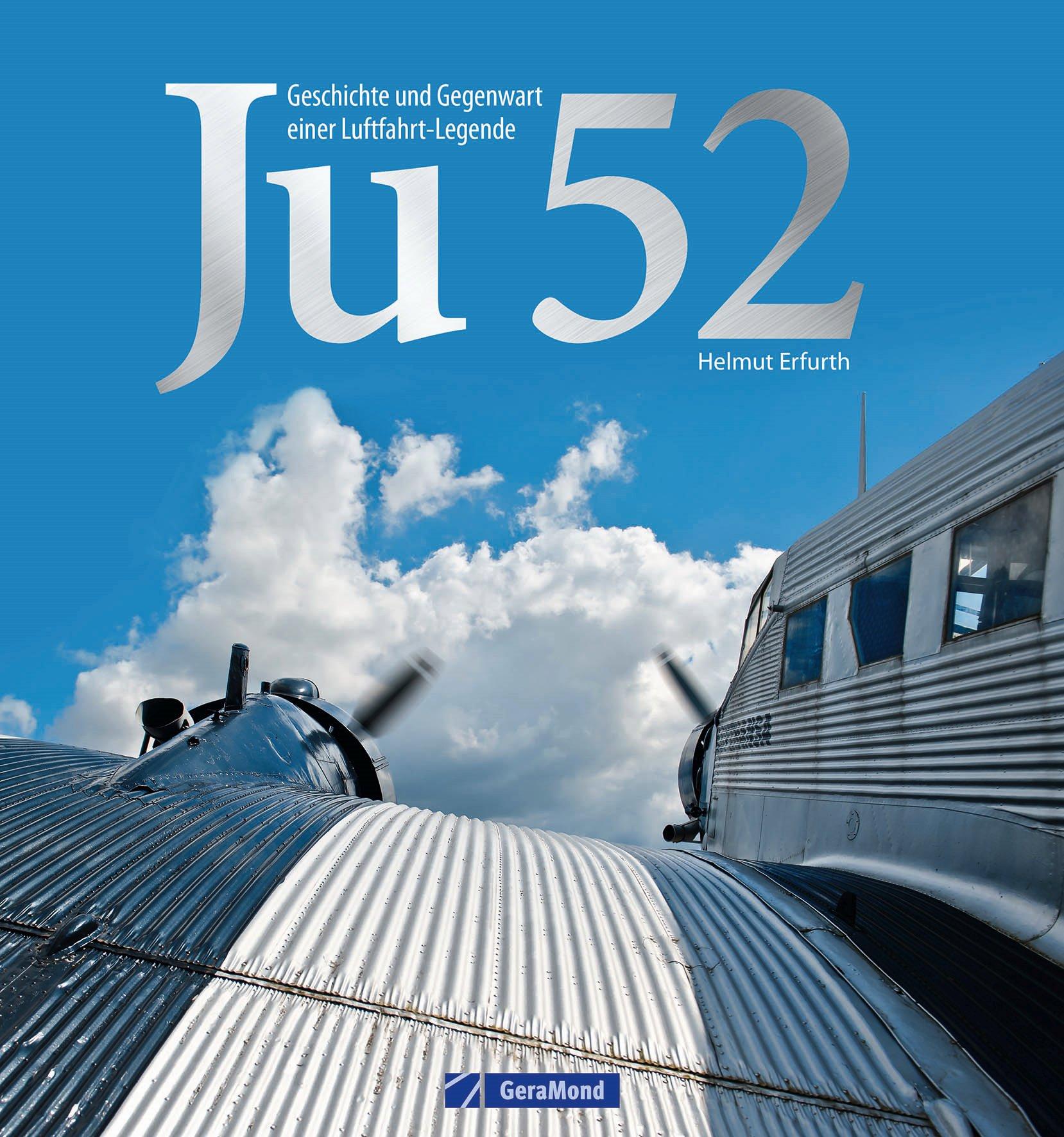Livre: Ju 52 - Histoire et présence d'une légende de l'aviation