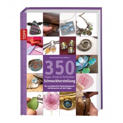 350 Tipps, Tricks und Techniken zur Schmuckherstellung